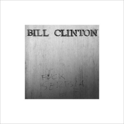 Pezennec Adrien - Almost History series (Bill-Clinton-Fuck-Serbia)